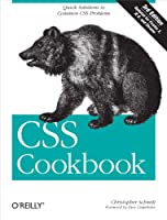 CSS Cookbook: Quick Solutions to Common CSS Problems (Animal Guide)