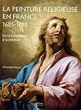 La peinture religieuse en France, 1685-1789 - De la commande à la création