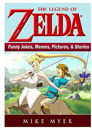 The Legend of Zelda Funny Jokes, Memes, Pictures, & Stories