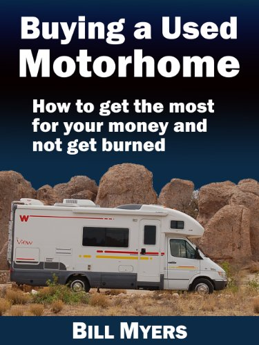 Buying a Used Motorhome - How to get the most for your money and not get burned (updated...