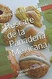 Rescate de la Panadería Mexicana: Tradición Popular de México