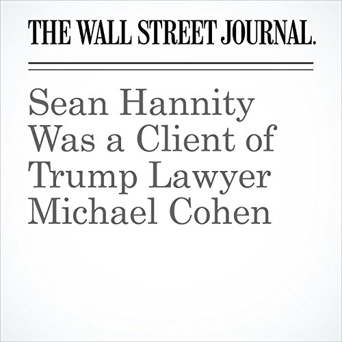 Sean Hannity Was a Client of Trump Lawyer Michael Cohen copertina