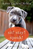 Sit! Stay! Speak!