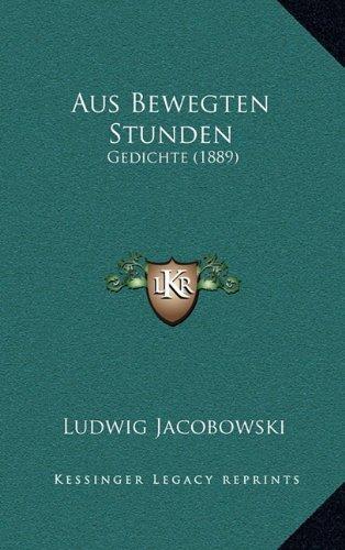 Aus Bewegten Stunden: Gedichte (1889)