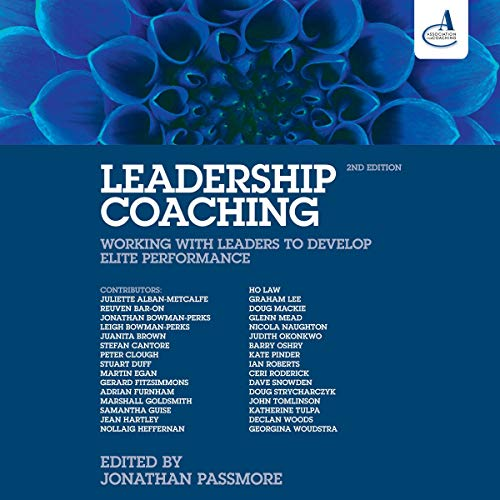 Leadership Coaching, 2nd Edition     Working with Leaders to Develop Elite Performance              De :                                                                                                                                 Jonathan Passmore                               Lu par :                                                                                                                                 James Langton                      Durée : 13 h et 19 min     Pas de notations     Global 0,0