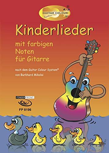 Kinderlieder: mit farbigen Noten für Gitarre nach dem Guitar Colour System