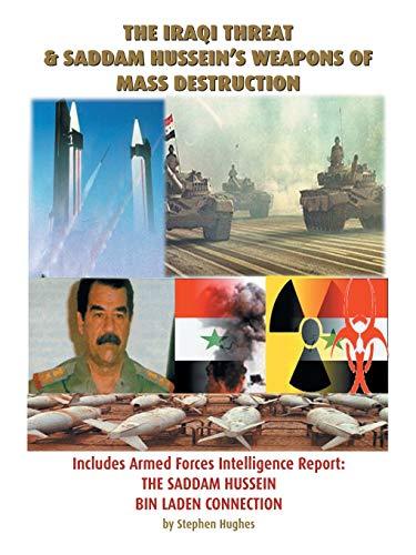 The Iraqi Threat & Saddam Hussein's Weapons of Mass Destruction