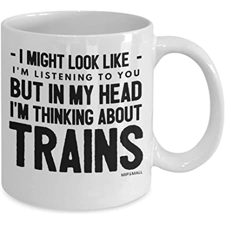 Train Gifts for Men Women, Gifts for Train Enthusiasts, Funny steam Train Mug Cup, Christmas Presents, I Might Look Like Trains MG0022