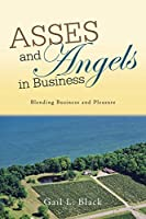 Asses and Angels in Business: Blending Business and Pleasure