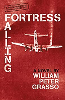 Fortress Falling  Moon Brothers WWII Adventure Series Book 2