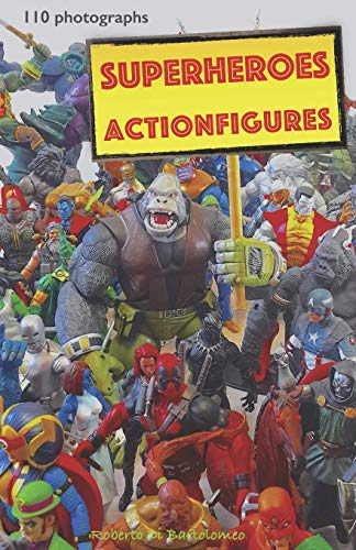 Superhero action figures: 110 photographs