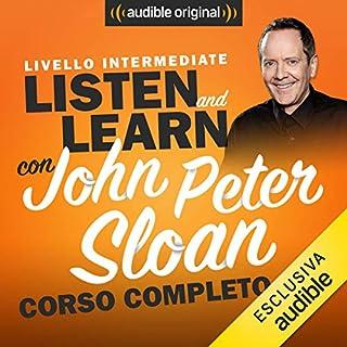 Corso d'Inglese - Livello intermedio     Listen and learn con John Peter Sloan              Di:                                                                                                                                 John Peter Sloan                               Letto da:                                                                                                                                 John Peter Sloan                      Durata:  8 ore e 44 min     663 recensioni     Totali 4,8