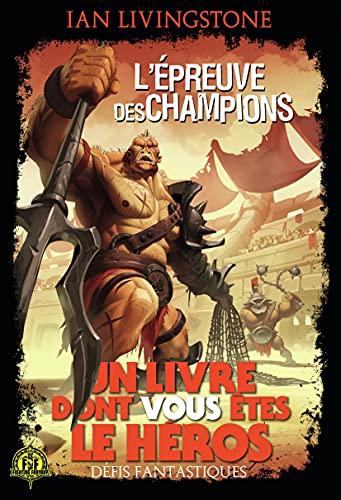 L'Épreuve des Champions · Un Livre dont vous êtes le Héros · Défis Fantastiques - 10
