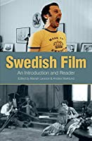 Swedish Film: An Introduction and Reader (European History)