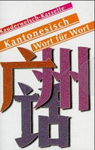 Kauderwelsch, Kantonesisch Wort für Wort, 1 Cassette