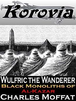 Black Monoliths of Al-Kazar (Wulfric the Wanderer) by [Charles Moffat]