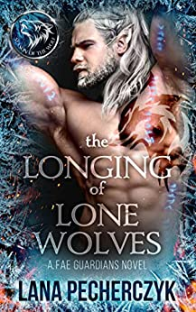 The Longing of Lone Wolves (Fae Guardians Book 1)