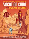 Image of Vacation Guide to the Solar System: Science for the Savvy Space Traveler!