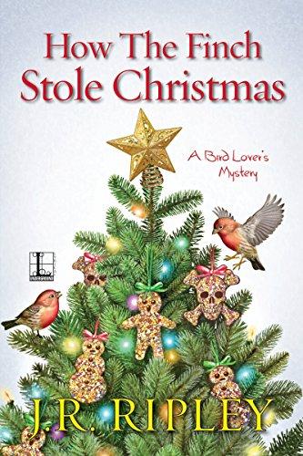 How the Finch Stole Christmas (A Bird Lover's Mystery Book 6)