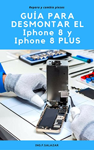Guía Práctica para desmontar el iPhone 8: Repara y Cambia Piezas ...