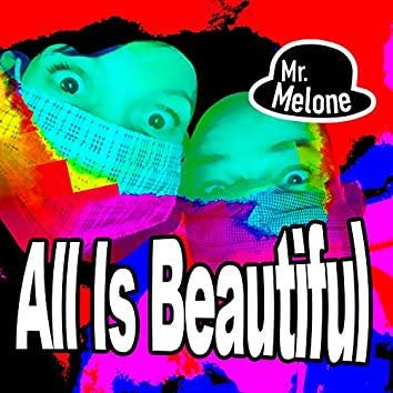 All Is Beautiful