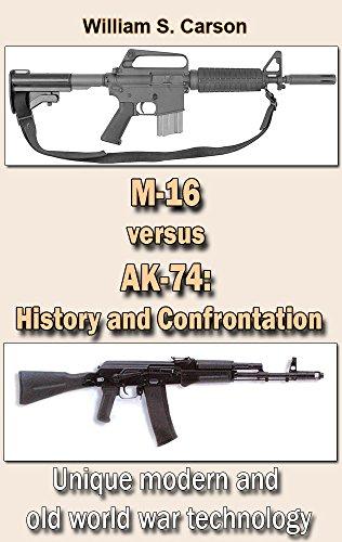 The Assault Rifle M-16 versus AK-74: History and Confrontation: Unique...