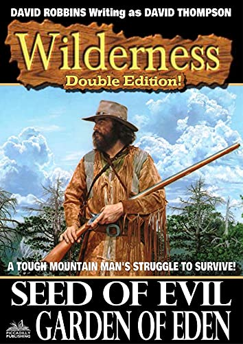 Wilderness: Seed of Evil/Garden of Eden (A Wilderness Western Book 33) (English Edition)