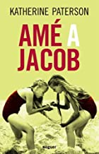 Ame A Jacob / Jabob Have I Loved (Spanish Edition) by Katherine Paterson (2009-05-30)