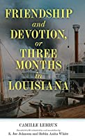 Friendship and Devotion, or Three Months in Louisiana (Banner Books)