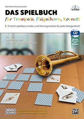 DAS SPIELBUCH für Trompete, Flügelhorn und Kornett (Buch & CD) by Bernhard Schumacher (2015-01-01)