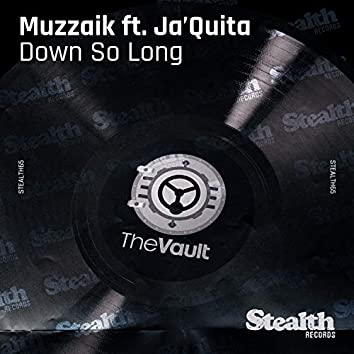 Down so Long (feat. Ja'Quita)