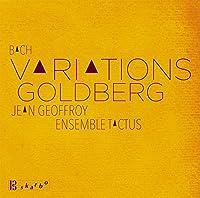Bach: Variations Goldberg by Ensemble Tactus