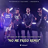 No Me Friso (Remix) [Explicit]