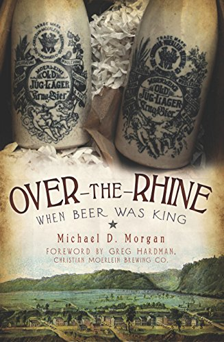Over-the-Rhine: When Beer Was King (American Palate) (English Edition)