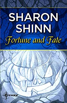 Fortune and Fate by [Sharon Shinn]