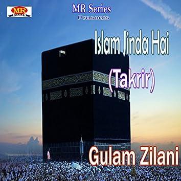 Islam Jinda Hai Takrir Gulam Zilani