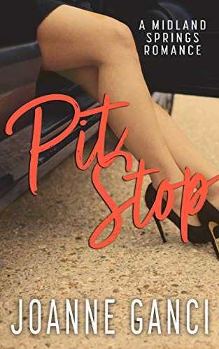 Pit Stop: A Small Town Single Mom Romance (Midland Springs Book 3) by [Joanne Ganci]