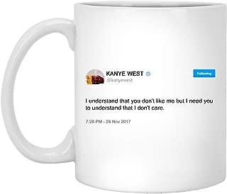Kanye West Tweet Mug - I need you to understand that I don't care