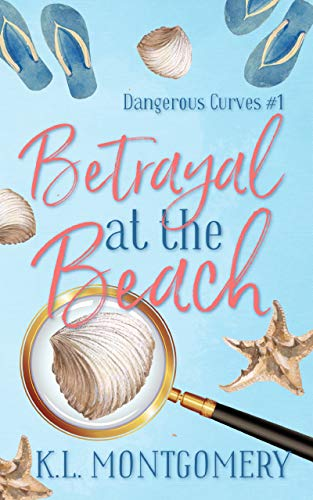 Betrayal at the Beach: A Cozy Christian Mystery (Dangerous Curves Book 1) by [K.L. Montgomery]