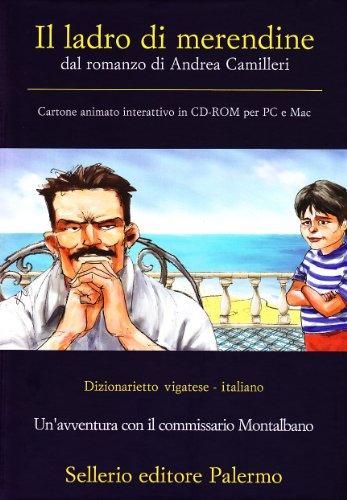 Il ladro di merendine. Dal romanzo di Andrea Camilleri. CD-ROM