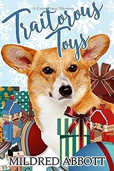 Traitorous Toys (Cozy Corgi Mysteries Book 2) by [Mildred Abbott]