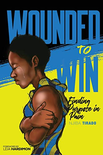 Wounded To Win: Finding Purpose in Pain