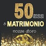 50 anni di matrimonio nozze d'oro: Libro degli ospiti per Anniversario di Matrimonio