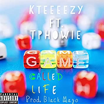 Game Called Life (feat. TPHowie)