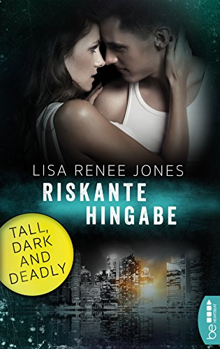Riskante Hingabe: Tall, Dark and Deadly (Romantic Thriller mit den Walker Brothers 3)