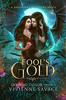 Fool's Gold: a Fantasy Romance (Daughter of Fortune Book 2) by [Vivienne Savage, Domino Taylor]