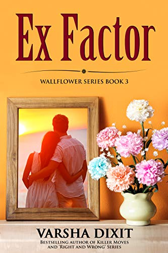 Ex Factor (Wallflower Series Book 3) (English Edition) eBook: Dixit, Varsha: Amazon.es: Tienda Kindle