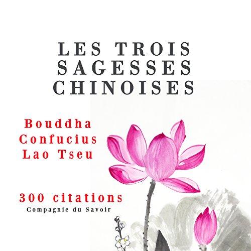 Couverture de Les trois sagesses chinoises : Confucius, Lao Tseu, Bouddha