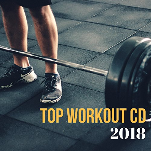 Top Workout CD 2018 - Best Motivanting Workout Playlist for Pilates, Zumba, Jogging and Hard Training