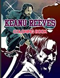 Keanu Reeves Coloring Book: Coloring Books For Adults Keanu Reeves Colouring